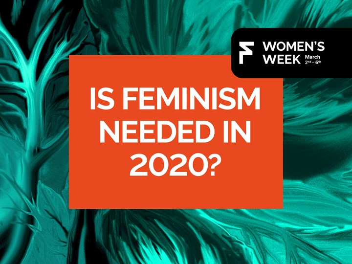 Is Feminism Still Needed in 2020?